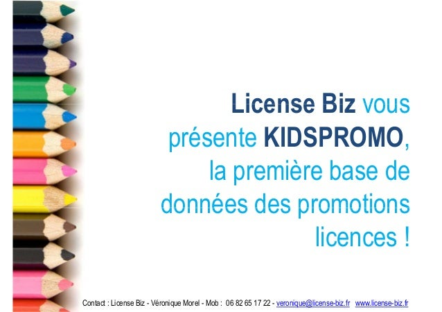 License Biz vous                          présente KIDSPROMO,                              la première base de            ...
