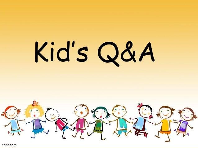 Kid's Q&A