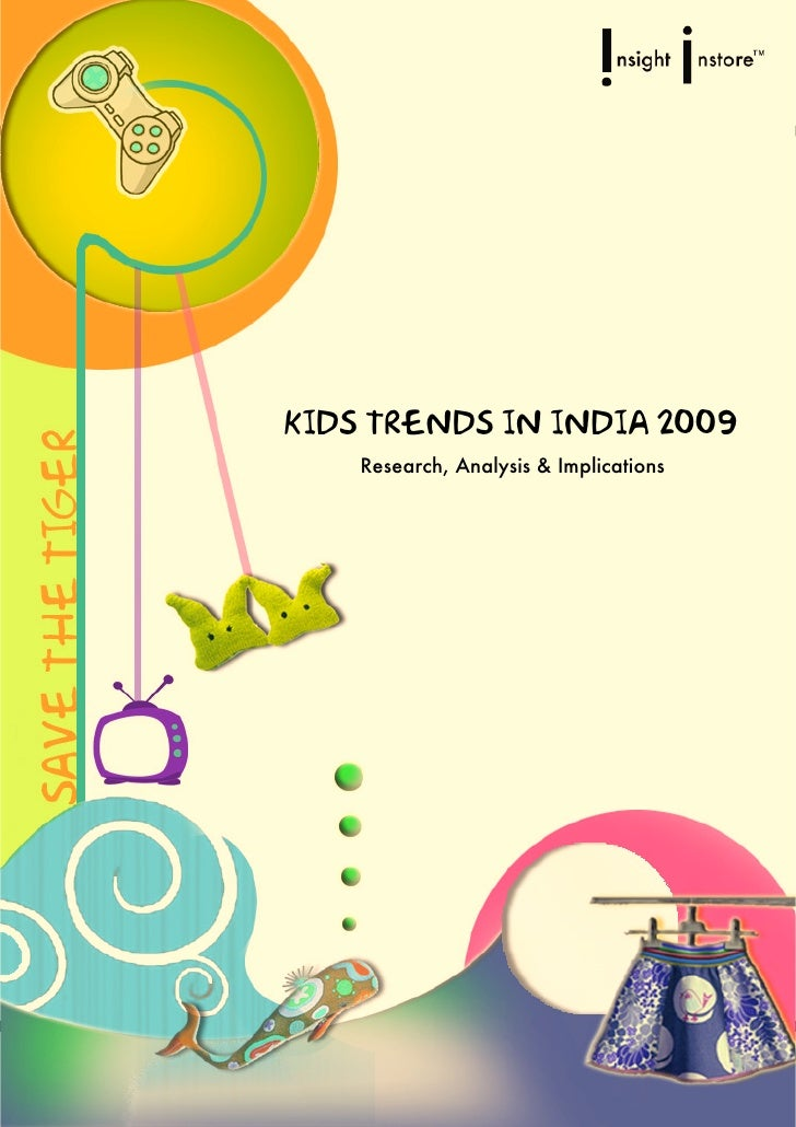 KIDS TRENDS IN INDIA 2009     Research, Analysis & Implications