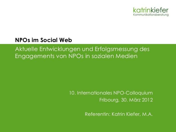 NPOs im Social WebAktuelle Entwicklungen und Erfolgsmessung desEngagements von NPOs in sozialen Medien                  10...