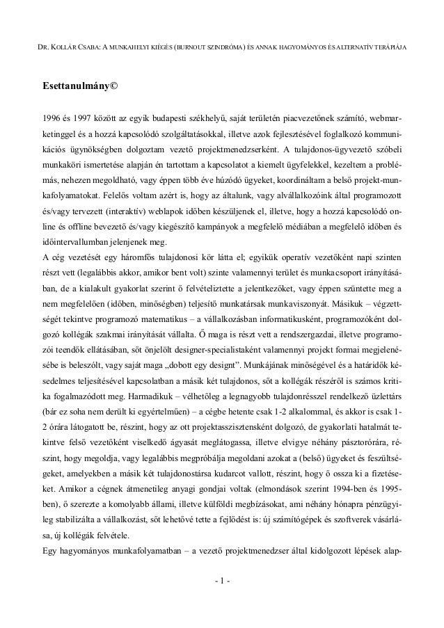 DR. KOLLÁR CSABA: A MUNKAHELYI KIÉGÉS (BURNOUT SZINDRÓMA) ÉS ANNAK HAGYOMÁNYOS ÉS ALTERNATÍV TERÁPIÁJA  Esettanulmány© 199...