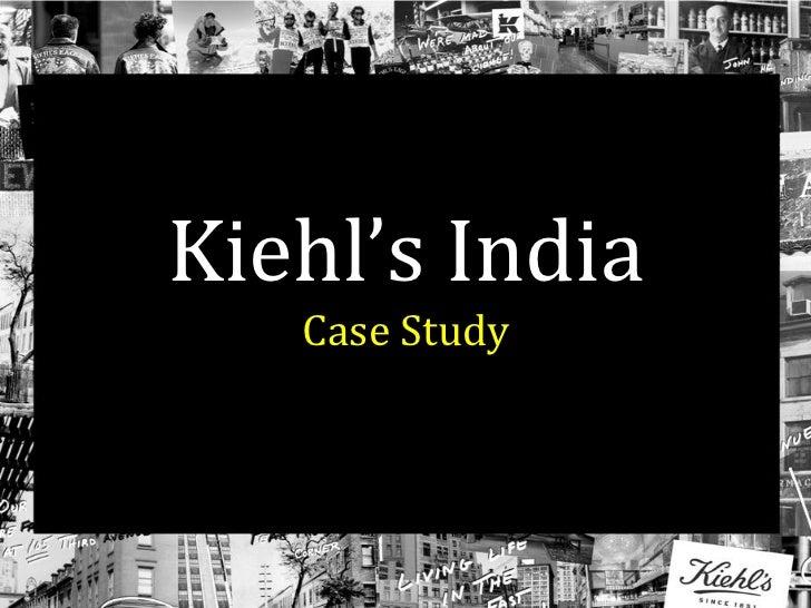 Kiehl's India   Case Study