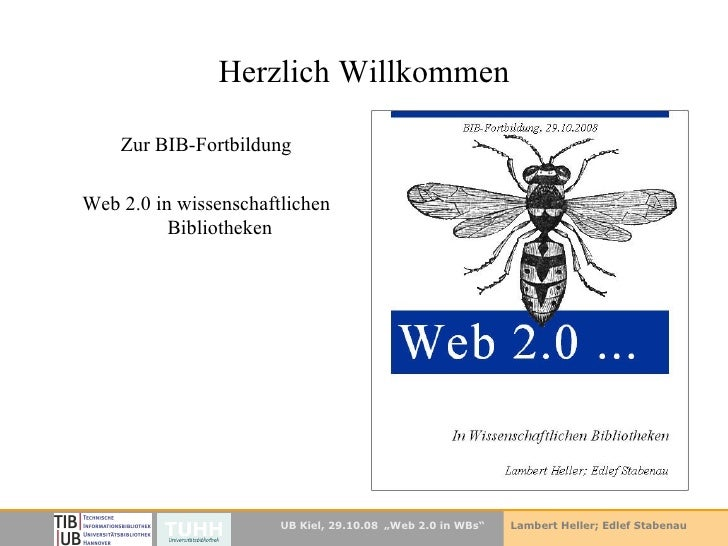 Herzlich Willkommen <ul><li>Zur BIB-Fortbildung </li></ul><ul><li>Web 2.0 in wissenschaftlichen Bibliotheken </li></ul>