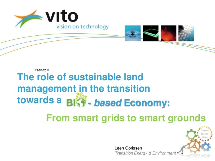 13/07/2011The role of sustainable landmanagement in the transitiontowards a BI - based Economy:          From smart grids ...