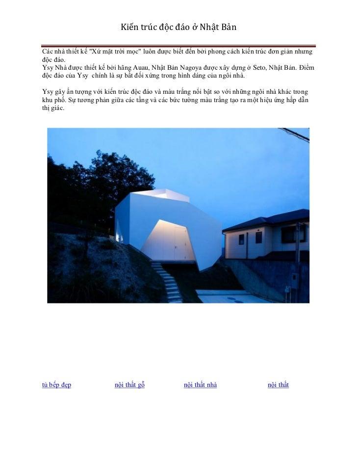 """Kiến trúc độc đáo ở Nhật BảnCác nhà thiết kế """"Xứ mặt trời mọc"""" luôn được biết đến bởi phong cách kiến trúc đơn giản nhưngđ..."""