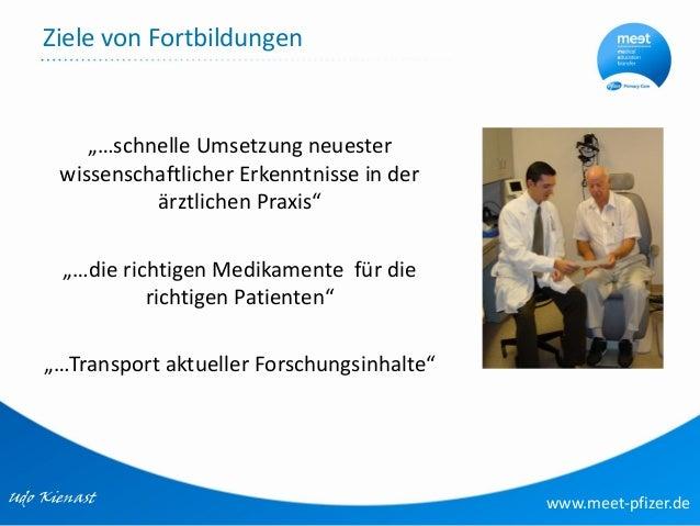 Neue Rollen & neue Wege in der Kundenkommunikation - Die neutrale Fortbildungsinitiative von Pfizer Primary Care - Udo Kienast