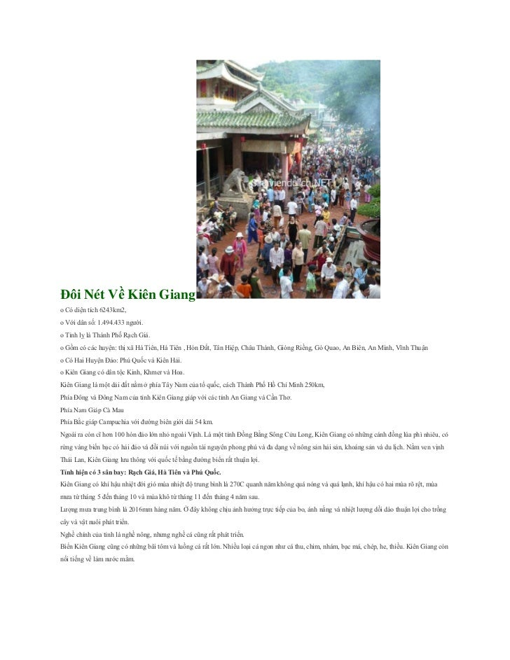 Đôi Nét Về Kiên Giang<br />o Có diện tích 6243km2,<br />o Với dân số: 1.494.433 người.<br />o Tỉnh lỵ là Thành Phố Rạch Gi...