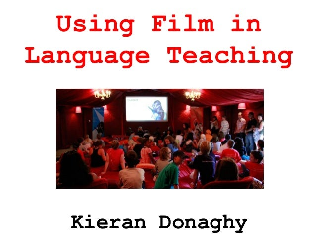 Using Film in Language Teaching  Kieran Donaghy