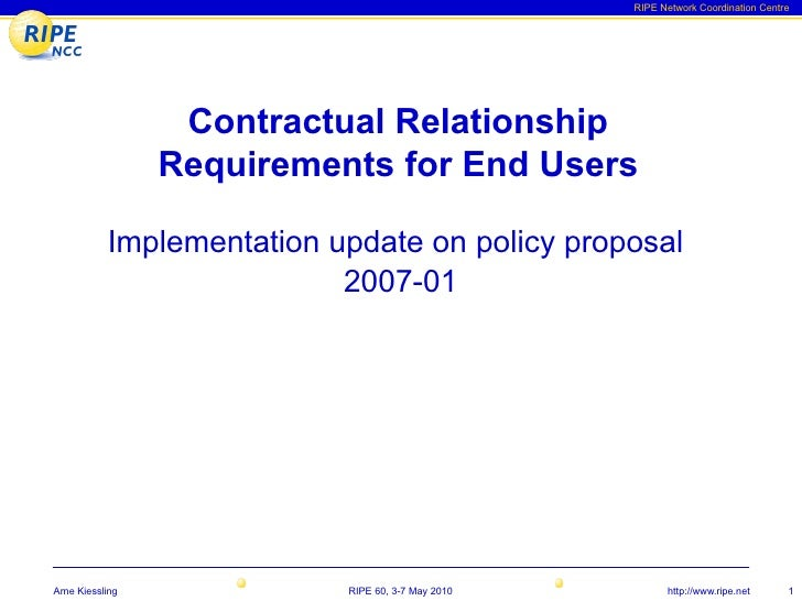RIPE Network Coordination Centre                       Contractual Relationship                  Requirements for End User...