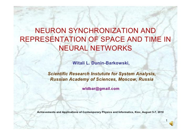 NEURON SYNCHRONIZATION AND REPRESENTATION OF SPACE AND TIME IN         NEURAL NETWORKS                               Wital...