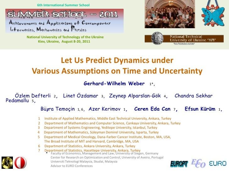 Dynamics under Various Assumptions on Time and Uncertainty