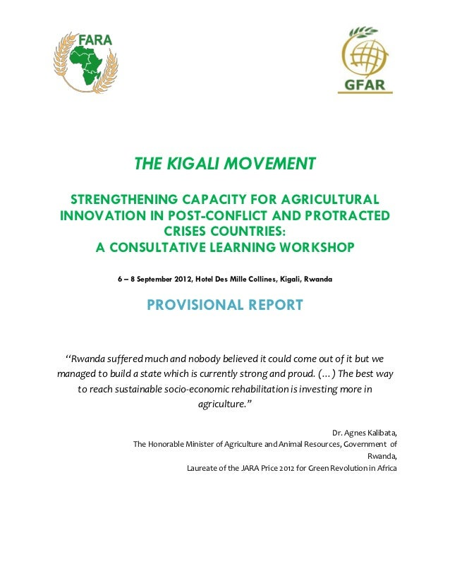 THE KIGALI MOVEMENT  STRENGTHENING CAPACITY FOR AGRICULTURALINNOVATION IN POST-CONFLICT AND PROTRACTED              CRISES...