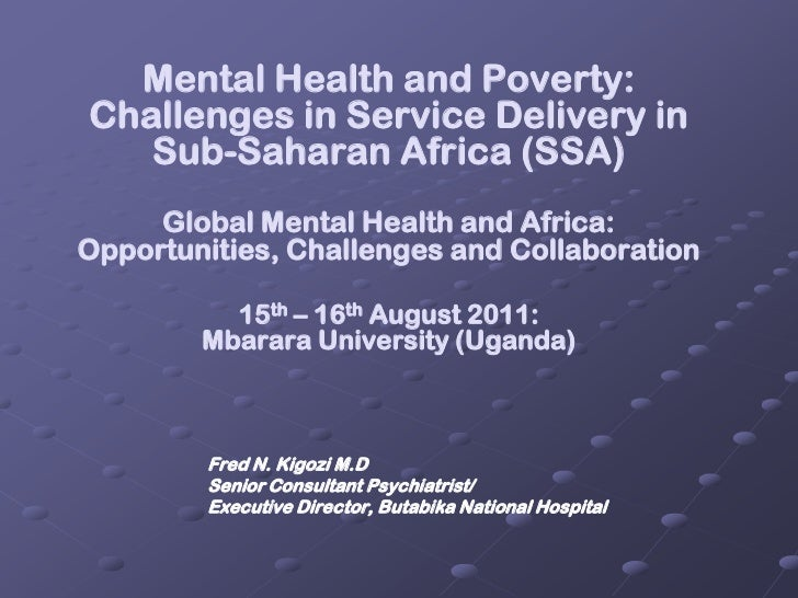 Mental Health and Poverty: Challenges in Service Delivery in Sub-Saharan Africa (SSA)Global Mental Health and Africa: Oppo...