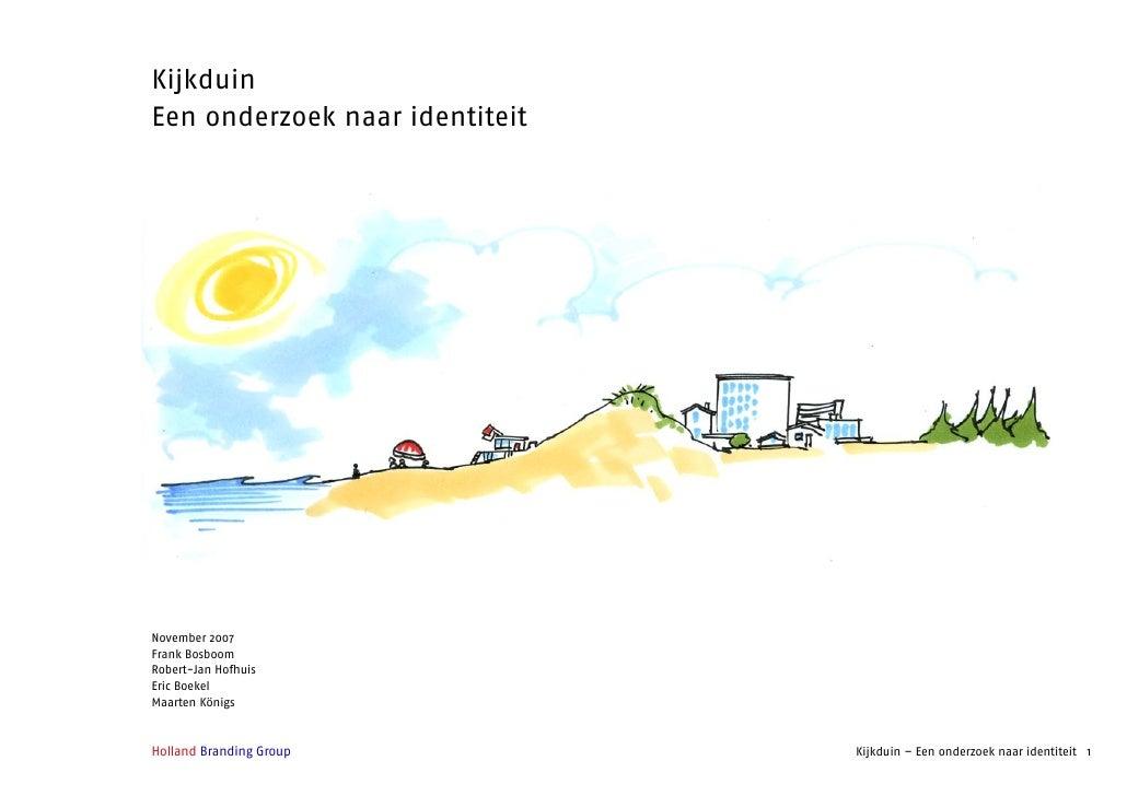 Kijkduin Een onderzoek naar identiteit     November 2007 Frank Bosboom Robert-Jan Hofhuis Eric Boekel Maarten Königs    Ho...