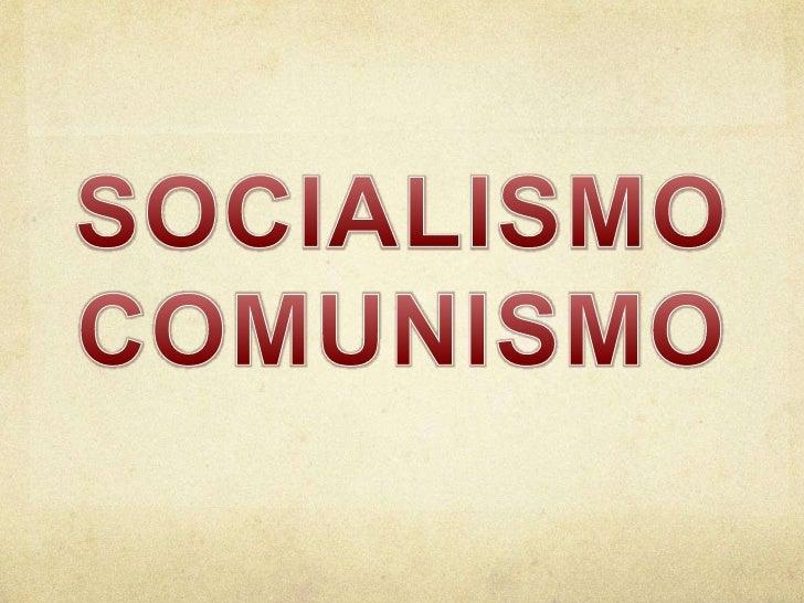 SOCIALISMO<br />COMUNISMO<br />