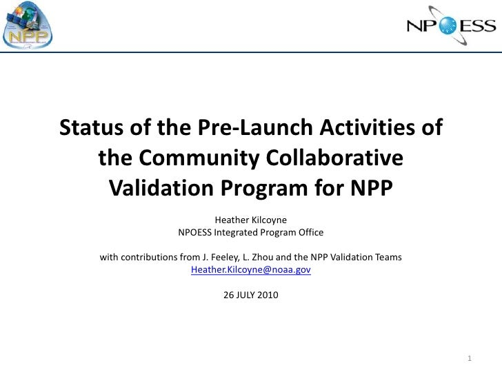 MO3.L10 - STATUS OF PRE-LAUNCH ACTIVITIES FOR THE NPOESS COMMUNITY COLLABORATIVE CALIBRATION/VALIDATION PROGRAM FOR THE NPOESS PREPARATORY PROJECT