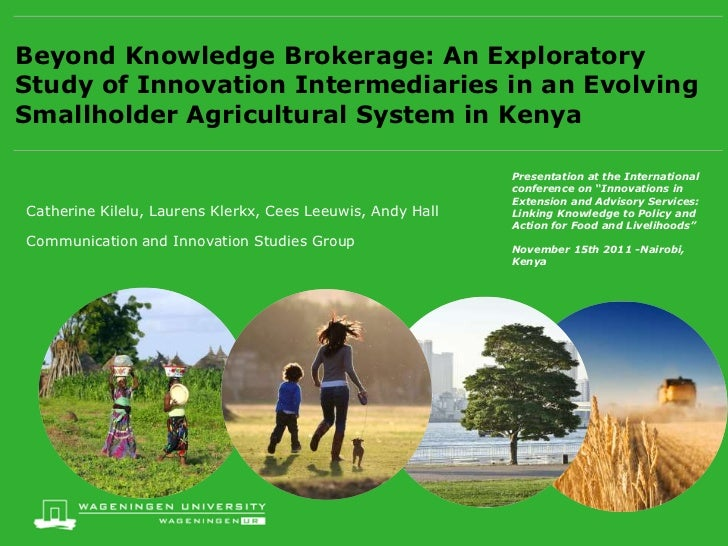 Beyond knowledge brokering: an exploratory study on innovation intermediaries in an evolving smallholder agricultural system in Kenya. Primary tabs