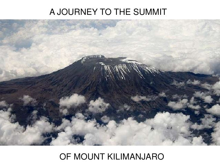 A JOURNEY TO THE SUMMIT <br />OF MOUNT KILIMANJARO <br />