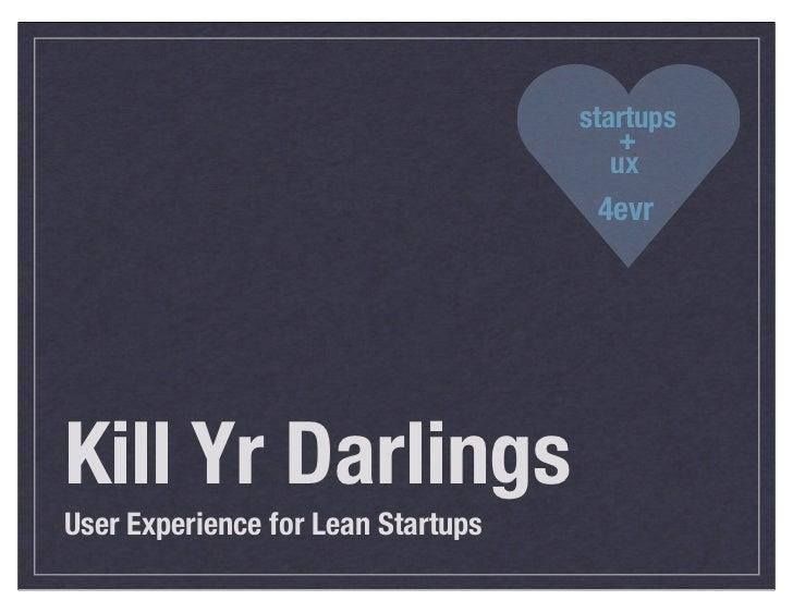 UX & Lean Startups (For Entrepreneurs, Kellogg edition)