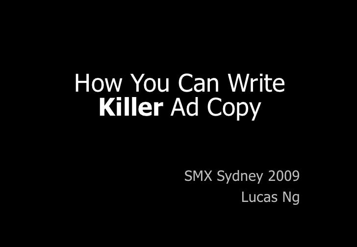 How You Can Write  Killer  Ad Copy SMX Sydney 2009 Lucas Ng