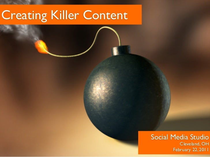 Creating Killer Content                          Social Media Studio                                    Cleveland, OH     ...
