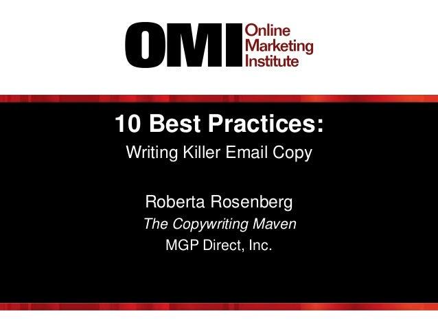 10 Best Practices: Writing Killer Email Copy Roberta Rosenberg The Copywriting Maven MGP Direct, Inc.