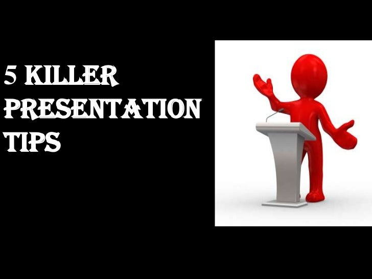 Killer presentation tips - Dont miss it!