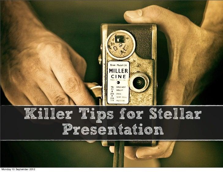 Killer Tips for Stellar                    PresentationMonday 10 September 2012