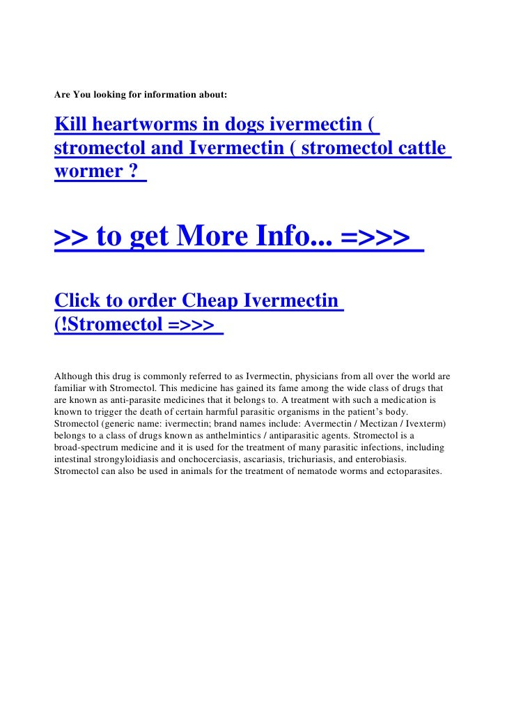 Are You looking for information about:   Kill heartworms in dogs ivermectin ( stromectol and Ivermectin ( stromectol cattl...