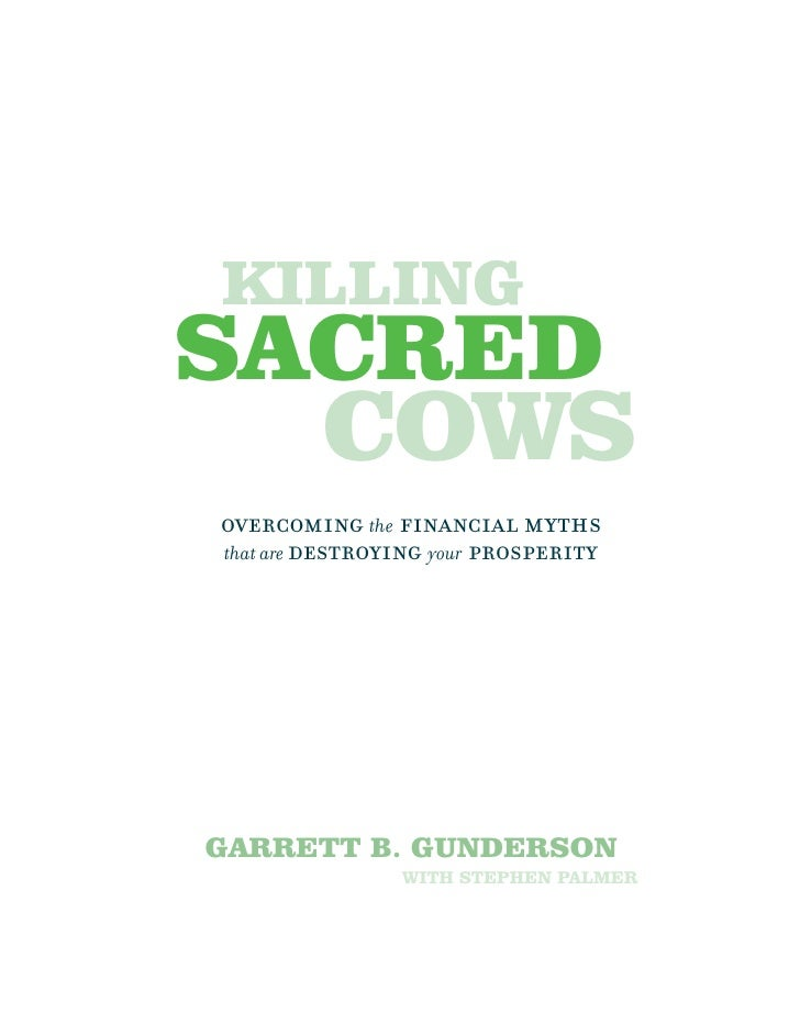 KILLING SACRED      COWS   GARRETT B. GUNDERSON          WITH STEPHEN PALMER