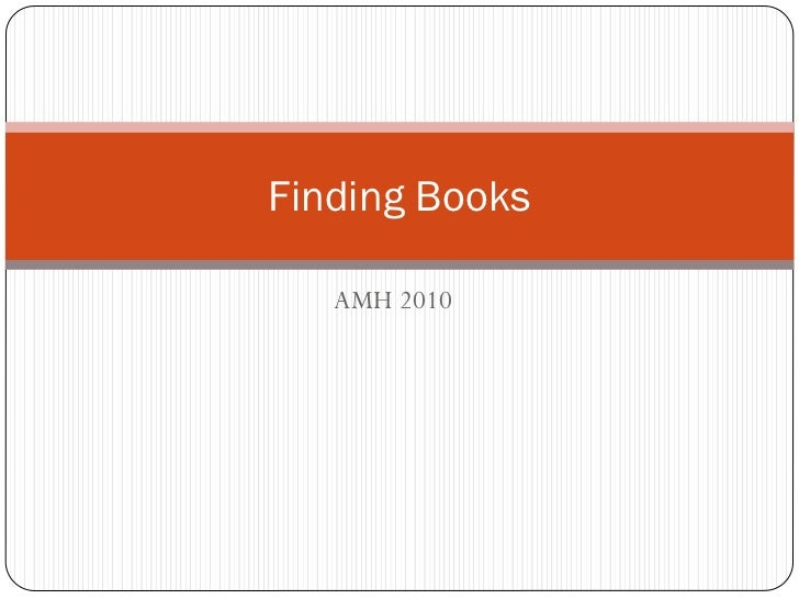 Finding Books   AMH 2010