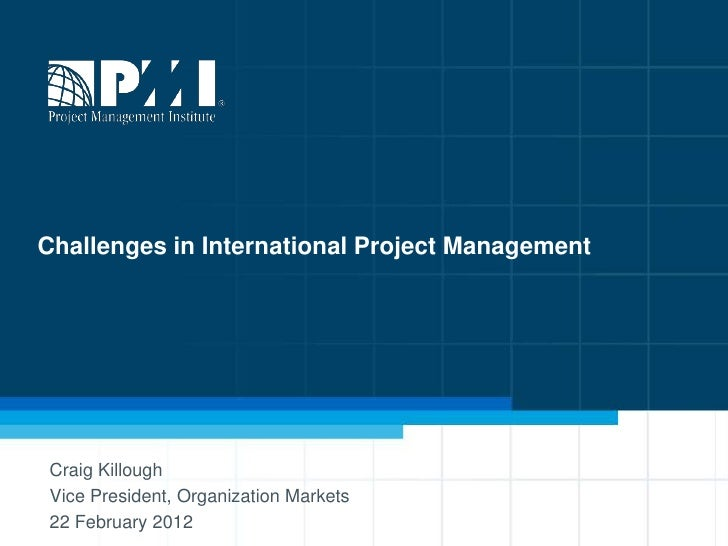 Killough,craig challenges in international project management   killough final with animation