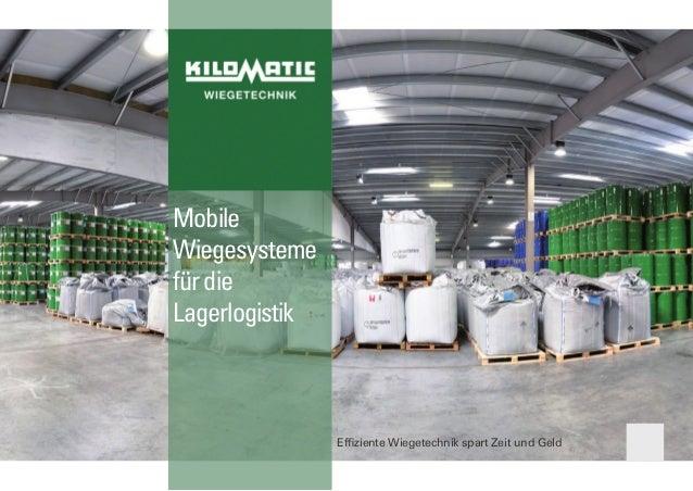 Mobile Wiegesysteme fürdie Lagerlogistik Effiziente Wiegetechnik spart Zeit und Geld