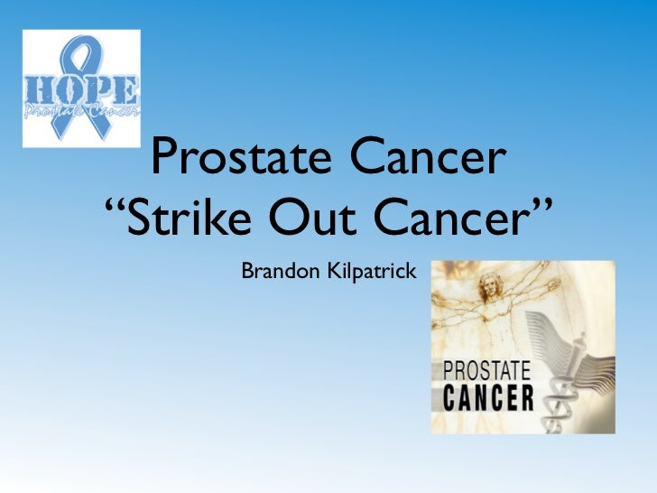 "Prostate Cancer""Strike Out Cancer""     Brandon Kilpatrick"