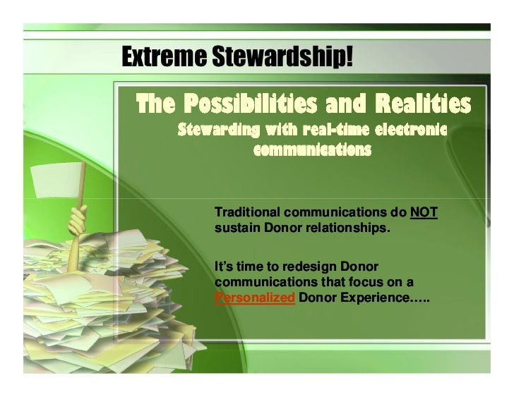 Extreme Stewardship!  The Possibilities and Realities     Stewarding with real-time electronic                     real-  ...