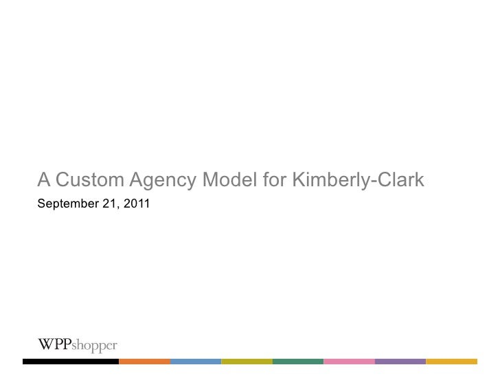 A Custom Agency Model for Kimberly-ClarkSeptember 21, 2011