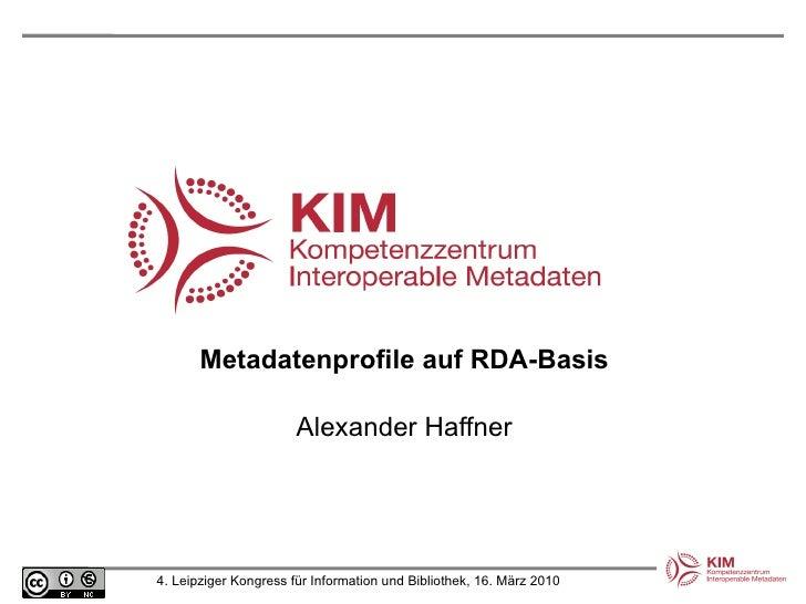 Metadatenprofile auf RDA-Basis Alexander Haffner
