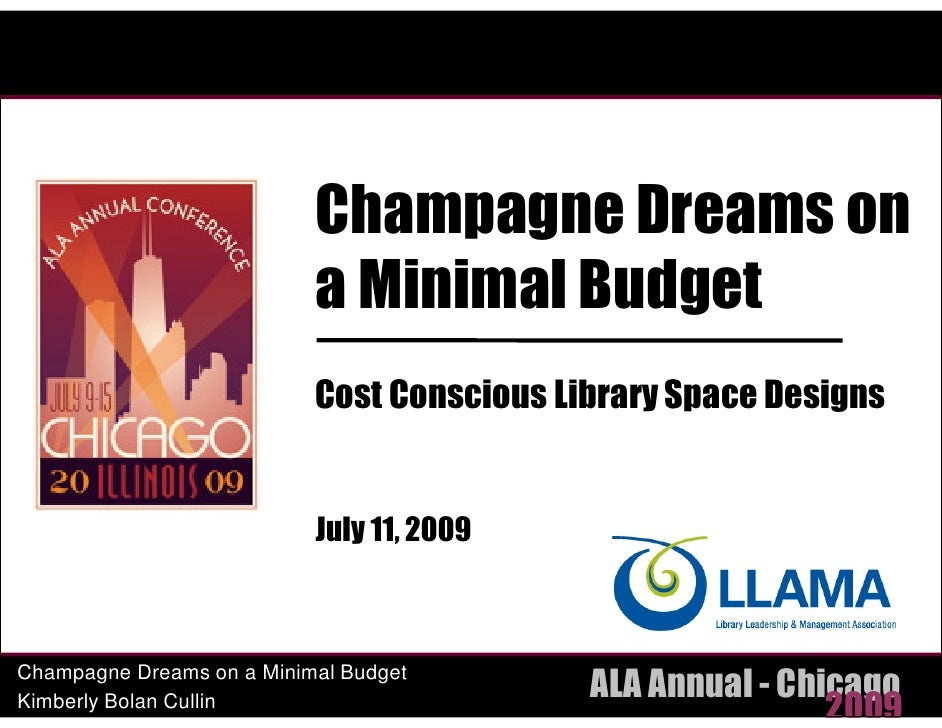 Champagne Dreams on                            a Minimal Budget                            Cost Conscious Library Space De...