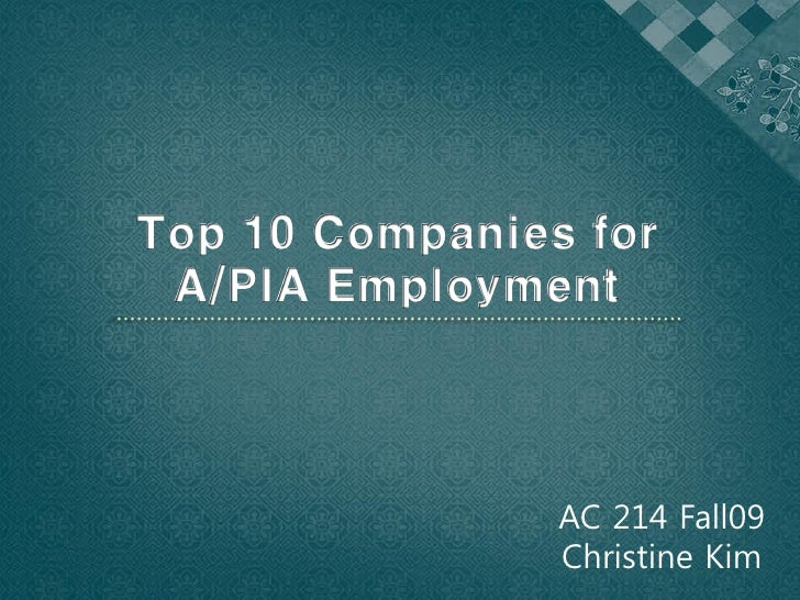 Top 10 Companies for  A/PIA Employment                     AC 214 Fall09                 Christine Kim