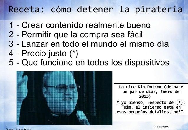 Receta: cómo detener la piratería    1 - Crear contenido realmente bueno    2 - Permitir que la compra sea fácil    3 - La...