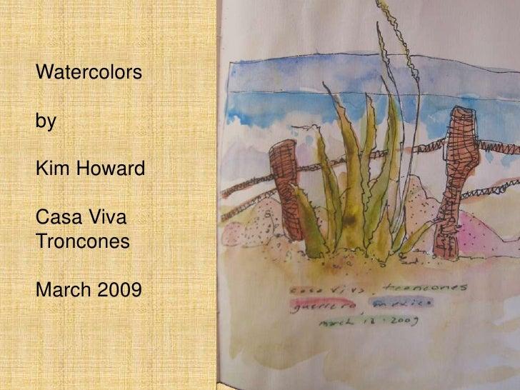 Kim Howard Watercolors