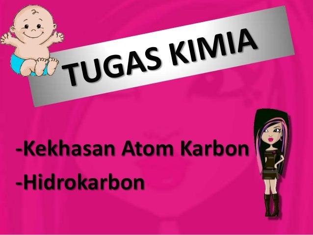 -Kekhasan Atom Karbon-Hidrokarbon
