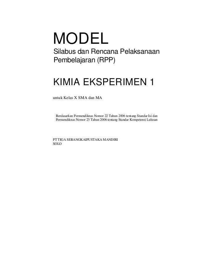 MODEL Silabus dan Rencana Pelaksanaan Pembelajaran (RPP)   KIMIA EKSPERIMEN 1 untuk Kelas X SMA dan MA     Berdasarkan Per...