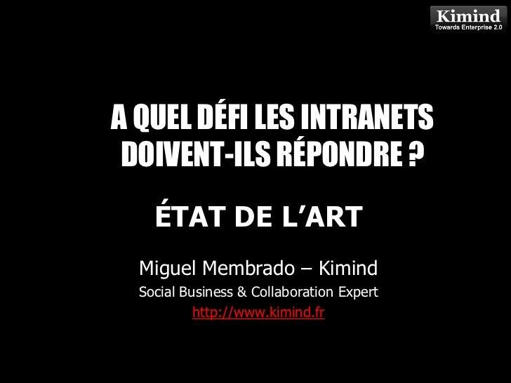A QUEL DÉFI LES INTRANETS DOIVENT-ILS RÉPONDRE ?            Kimind Consulting    ÉTAT DE L'ART  Miguel Membrado – Kimind  ...