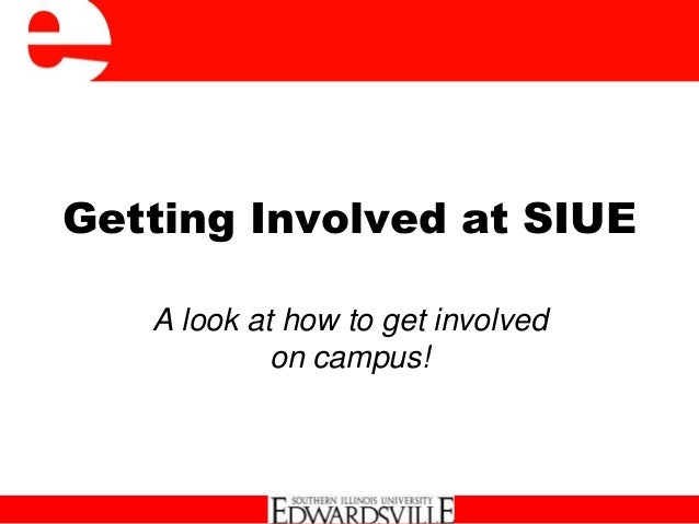Getting Involved at SIUEA look at how to get involvedon campus!