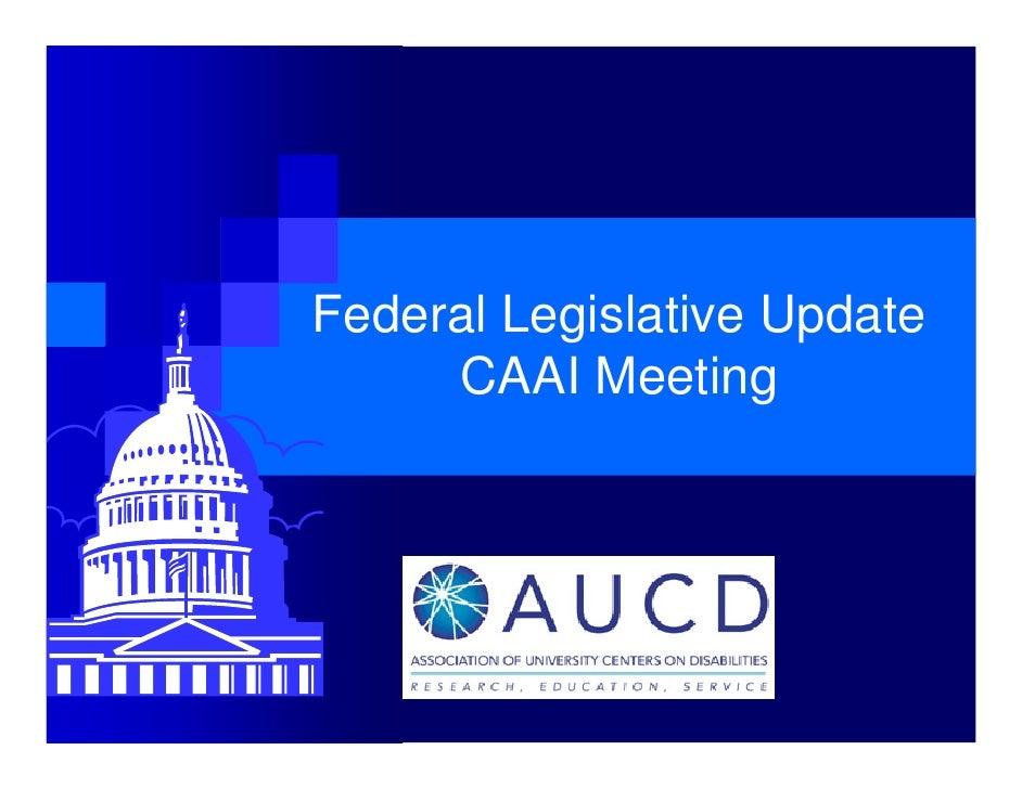Federal Legislative Update      CAAI Meeting