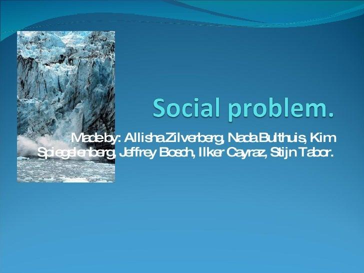 Kim, Nada, Stijn, Allisha, Jeffrey, Ilker   Social Solutions