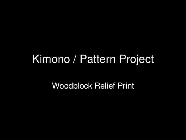Kimono / Pattern Project Woodblock Relief Print