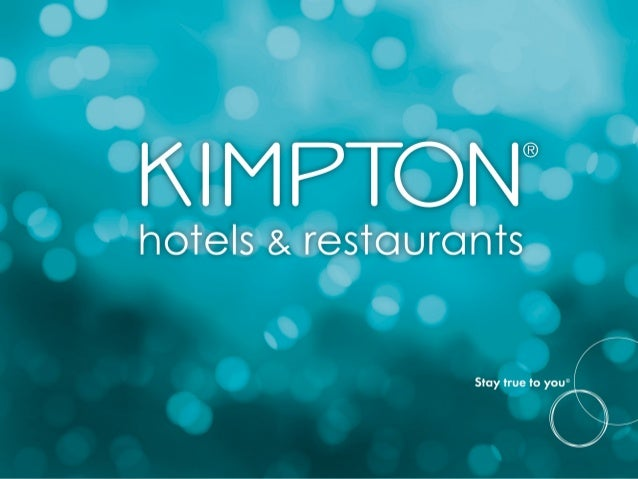 KIMPTON'S FOCUS ON EQUALITY Considering Benefit Needs for All Kimpton Employees