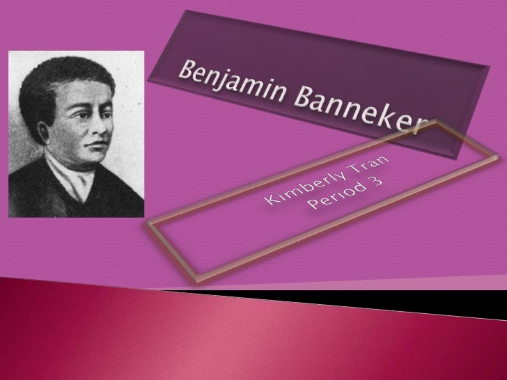    Banneker was born in Maryland on    November 9, 1731.   He was the son of Robert and Mary    Bannaky.   Banneker gre...